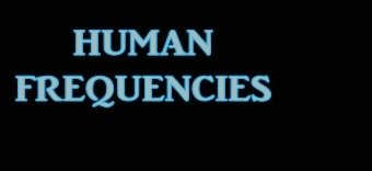 Human Frequencies